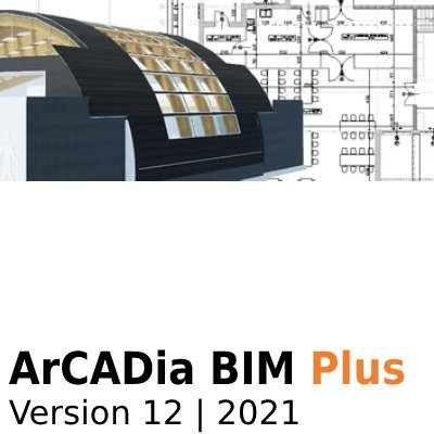 ArCADia BIM 12 Plus - Version 2021